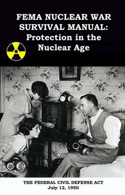 """""""FEMA Nuclear War Survival Manual"""""""